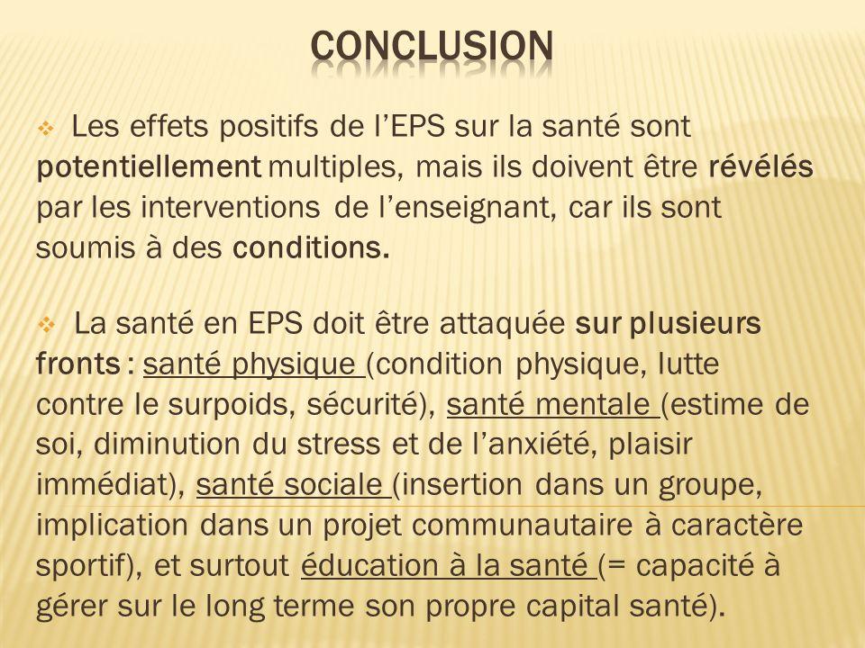 Les effets positifs de lEPS sur la santé sont potentiellement multiples, mais ils doivent être révélés par les interventions de lenseignant, car ils s
