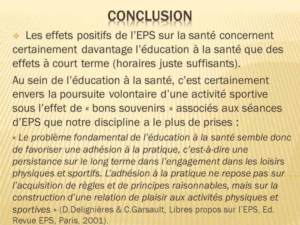 Les effets positifs de lEPS sur la santé concernent certainement davantage léducation à la santé que des effets à court terme (horaires juste suffisan