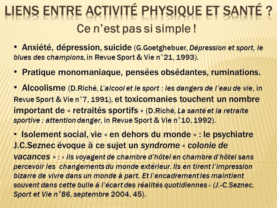 Anxiété, dépression, suicide (G.Goetghebuer, Dépression et sport, le blues des champions, in Revue Sport & Vie n°21, 1993). Pratique monomaniaque, pen