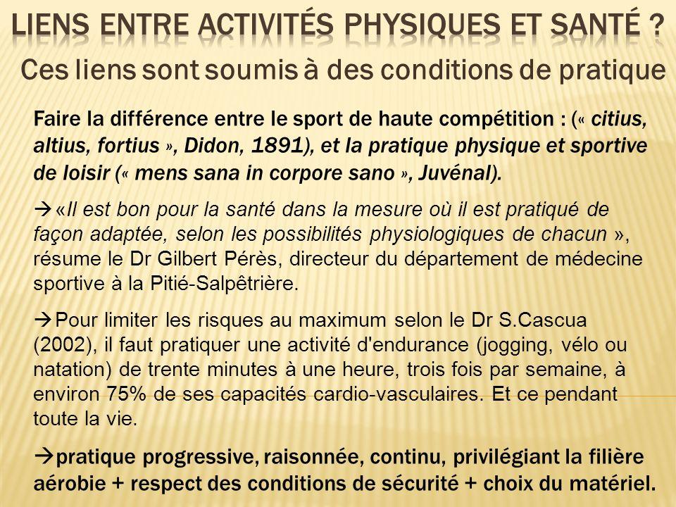 Faire la différence entre le sport de haute compétition : (« citius, altius, fortius », Didon, 1891), et la pratique physique et sportive de loisir («