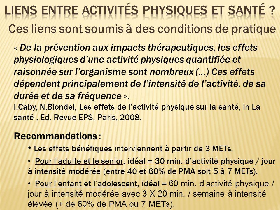 « De la prévention aux impacts thérapeutiques, les effets physiologiques dune activité physiques quantifiée et raisonnée sur lorganisme sont nombreux