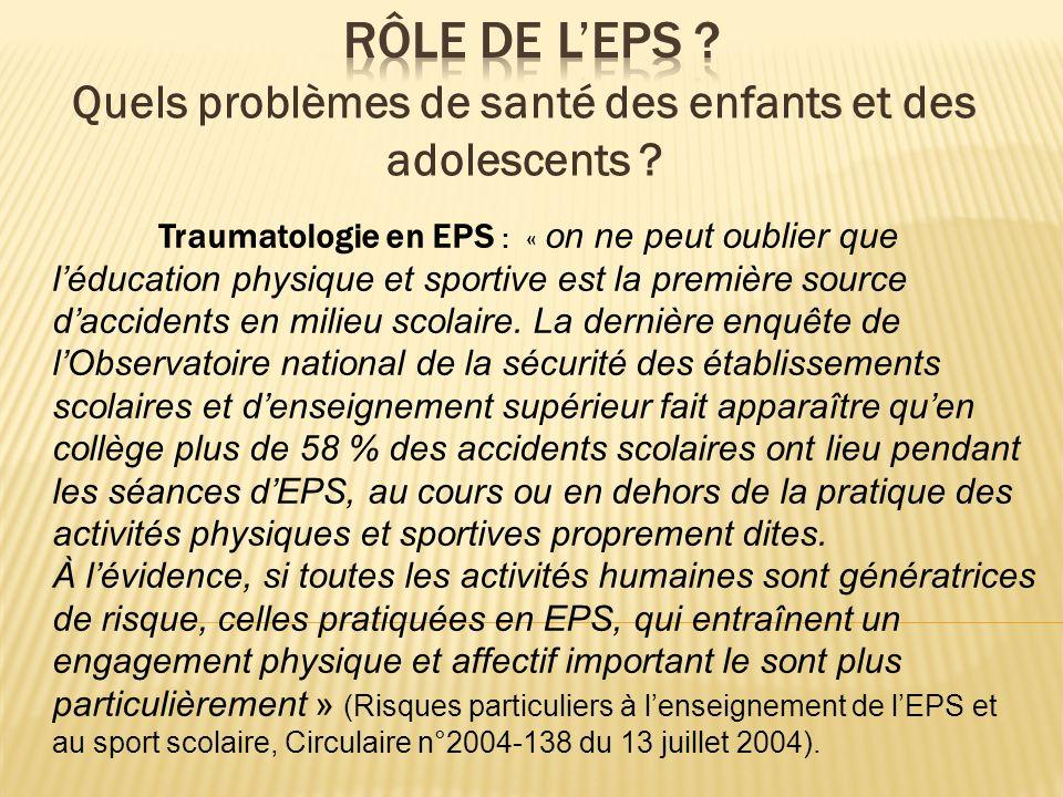 Traumatologie en EPS : « on ne peut oublier que léducation physique et sportive est la première source daccidents en milieu scolaire. La dernière enqu