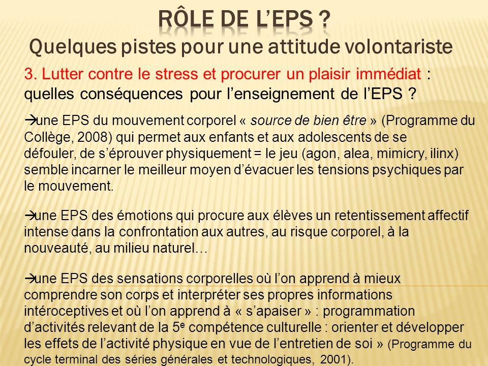 3. Lutter contre le stress et procurer un plaisir immédiat : quelles conséquences pour lenseignement de lEPS ? une EPS du mouvement corporel « source