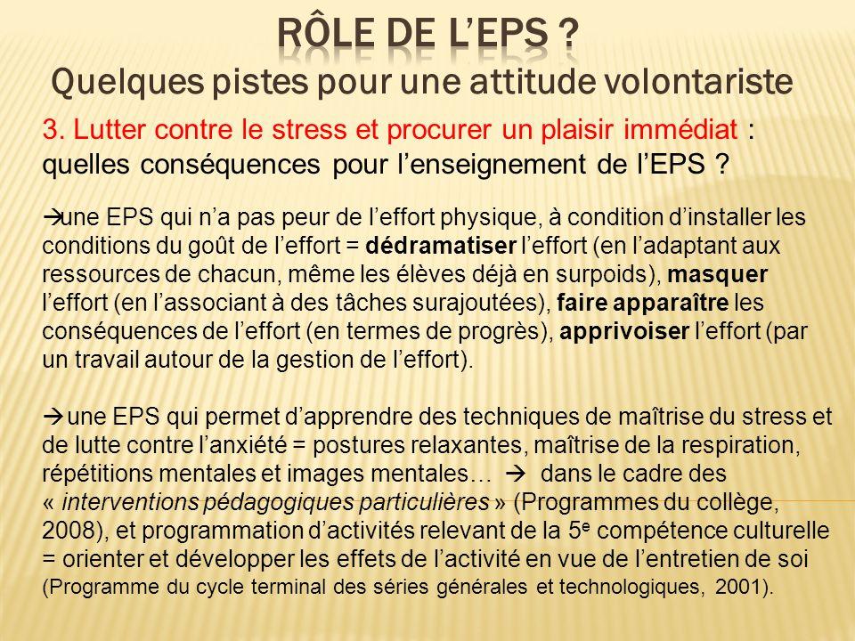 3. Lutter contre le stress et procurer un plaisir immédiat : quelles conséquences pour lenseignement de lEPS ? une EPS qui na pas peur de leffort phys