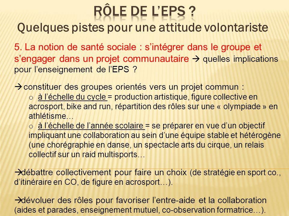 5. La notion de santé sociale : sintégrer dans le groupe et sengager dans un projet communautaire quelles implications pour lenseignement de lEPS ? co