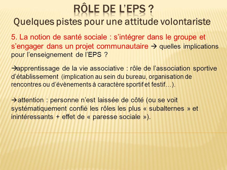 5. La notion de santé sociale : sintégrer dans le groupe et sengager dans un projet communautaire quelles implications pour lenseignement de lEPS ? ap