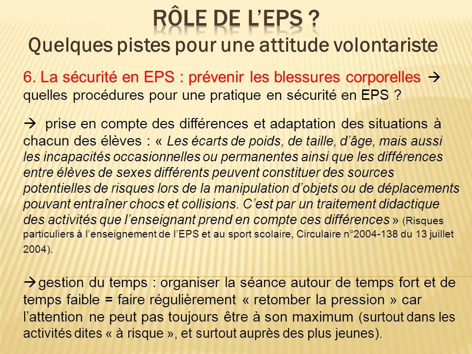 6. La sécurité en EPS : prévenir les blessures corporelles quelles procédures pour une pratique en sécurité en EPS ? prise en compte des différences e