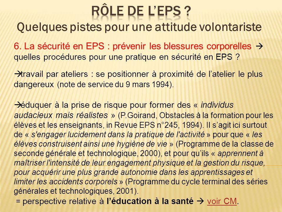 6. La sécurité en EPS : prévenir les blessures corporelles quelles procédures pour une pratique en sécurité en EPS ? travail par ateliers : se positio