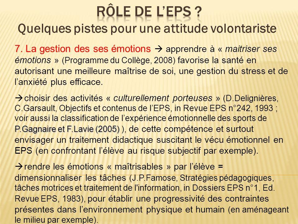 7. La gestion des ses émotions apprendre à « maitriser ses émotions » (Programme du Collège, 2008) favorise la santé en autorisant une meilleure maîtr