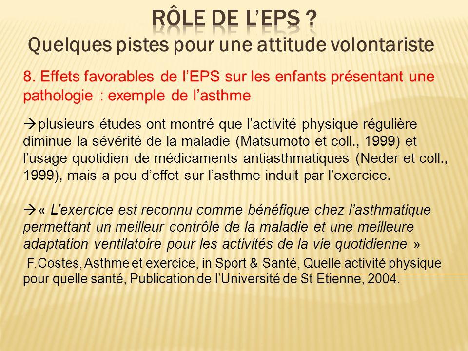 8. Effets favorables de lEPS sur les enfants présentant une pathologie : exemple de lasthme plusieurs études ont montré que lactivité physique réguliè