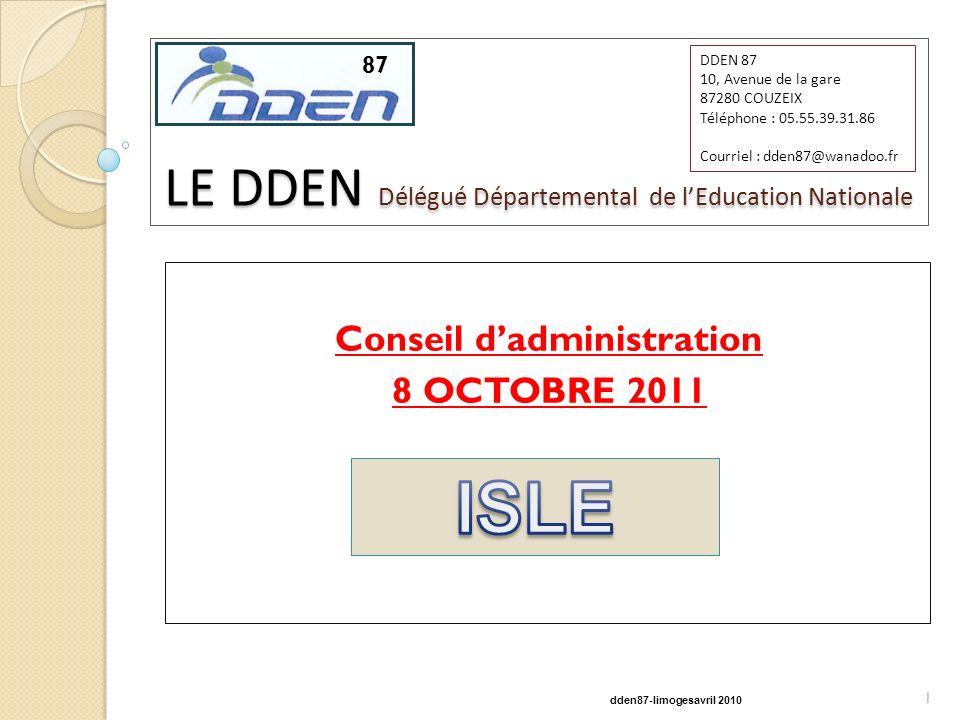 87 LE DDEN Délégué Départemental de lEducation Nationale Conseil dadministration 8 OCTOBRE 2011 87 1 dden87-limogesavril 2010 DDEN 87 10, Avenue de la