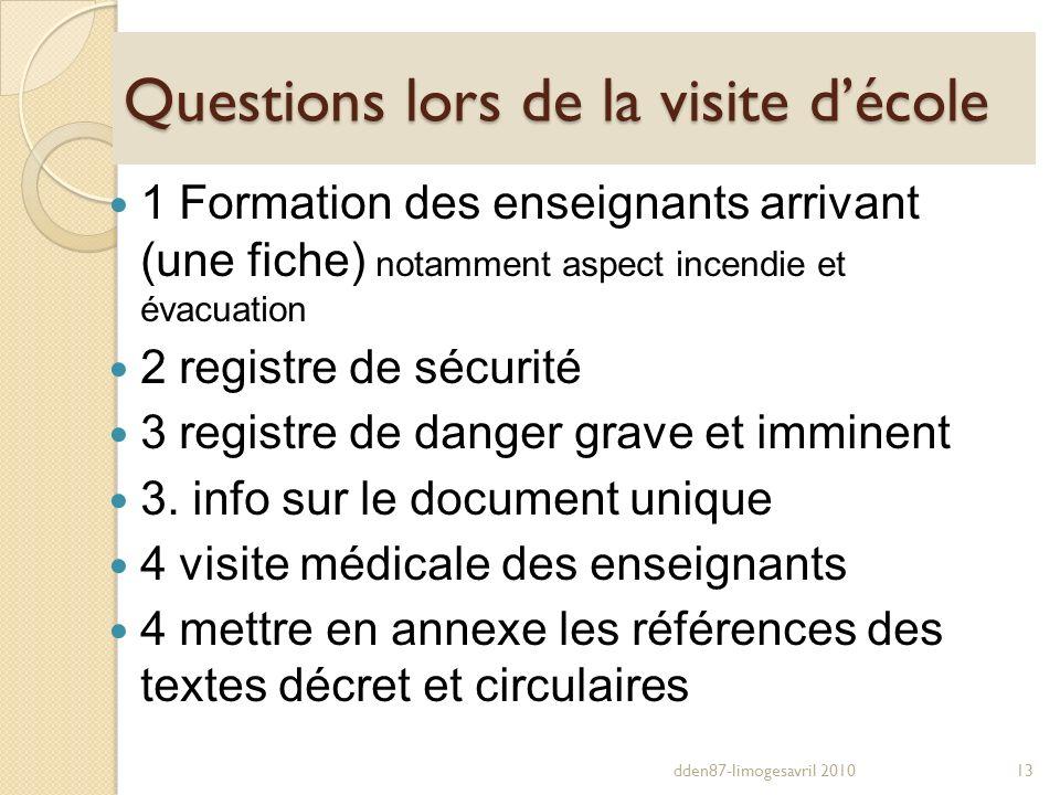 Questions lors de la visite décole 1 Formation des enseignants arrivant (une fiche) notamment aspect incendie et évacuation 2 registre de sécurité 3 r