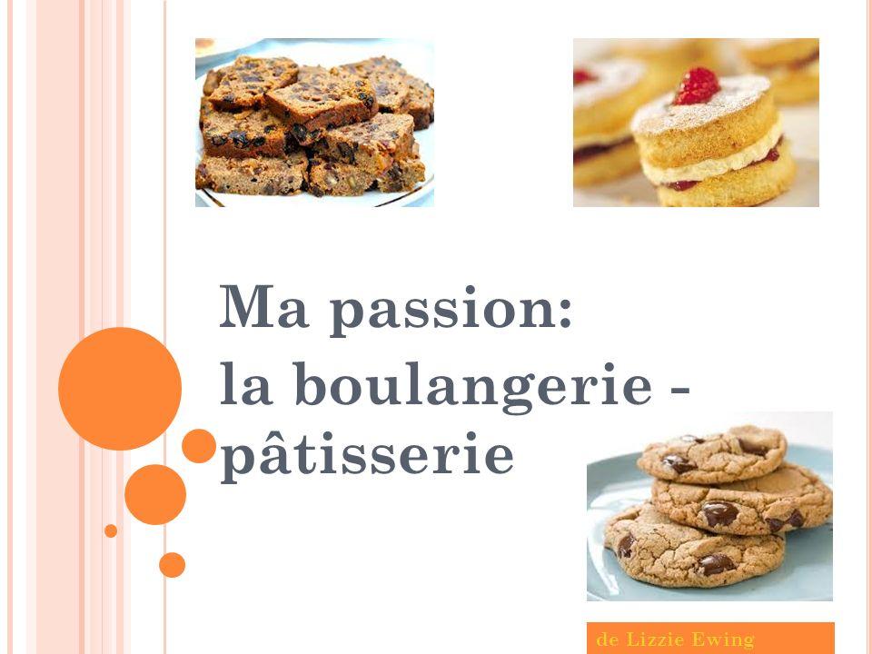 Ma passion: la boulangerie - pâtisserie de Lizzie Ewing