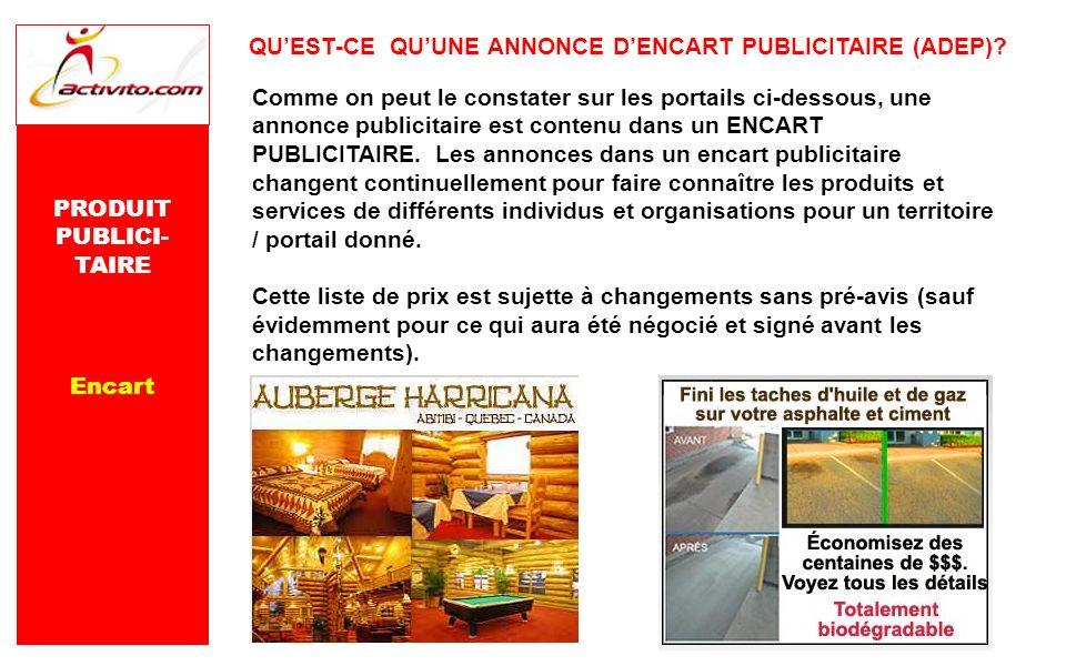 PRODUIT PUBLICI- TAIRE Encart QUEST-CE QUUNE ANNONCE DENCART PUBLICITAIRE (ADEP)? Comme on peut le constater sur les portails ci-dessous, une annonce