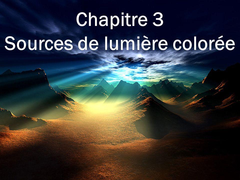 Chapitre 3 Sources de lumière colorée