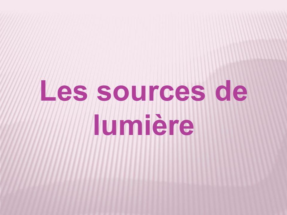 Les sources de lumière
