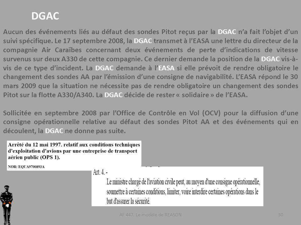 AF 447. Le modèle de REASON30 DGAC Aucun des événements liés au défaut des sondes Pitot reçus par la DGAC na fait lobjet dun suivi spécifique. Le 17 s