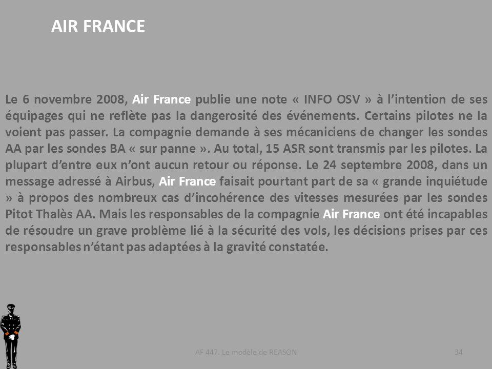 AF 447. Le modèle de REASON34 AIR FRANCE Le 6 novembre 2008, Air France publie une note « INFO OSV » à lintention de ses équipages qui ne reflète pas