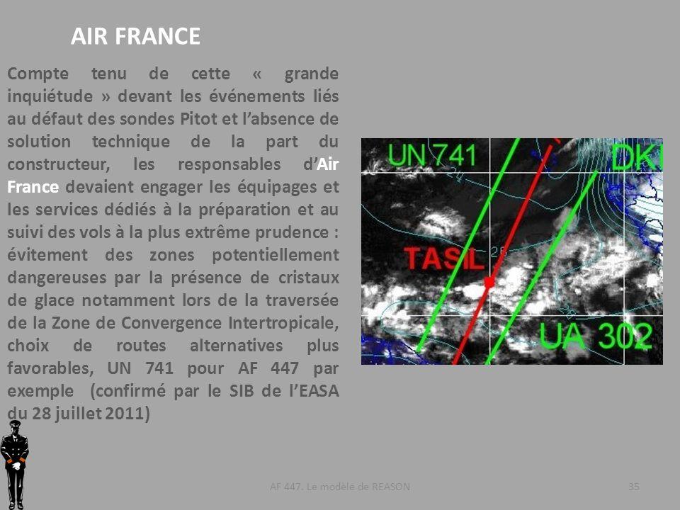 AF 447. Le modèle de REASON35 AIR FRANCE Compte tenu de cette « grande inquiétude » devant les événements liés au défaut des sondes Pitot et labsence