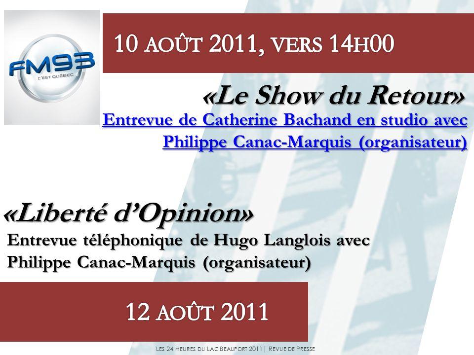 L ES 24 H EURES DU L AC B EAUPORT 2011| R EVUE DE P RESSE «Liberté dOpinion» Entrevue téléphonique de Hugo Langlois avec Entrevue téléphonique de Hugo