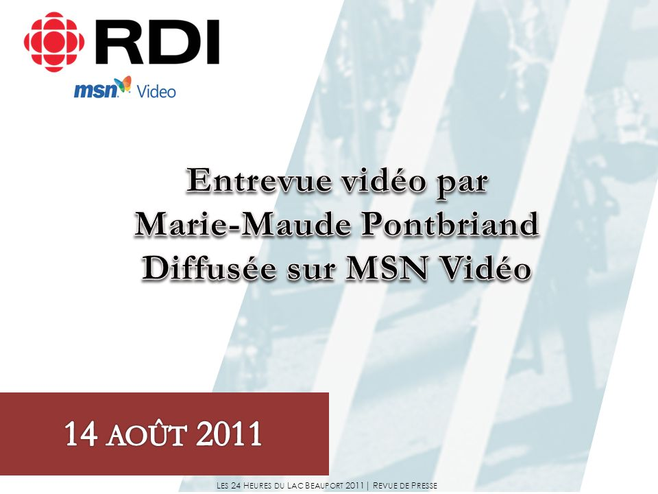 L ES 24 H EURES DU L AC B EAUPORT 2011| R EVUE DE P RESSE
