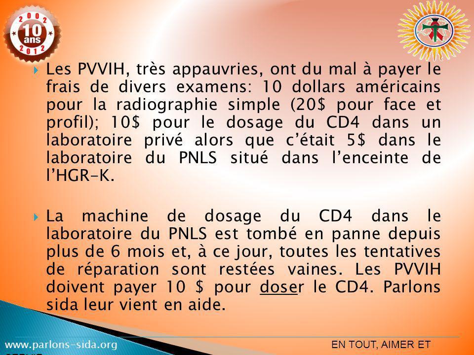 Les PVVIH, très appauvries, ont du mal à payer le frais de divers examens: 10 dollars américains pour la radiographie simple (20$ pour face et profil)