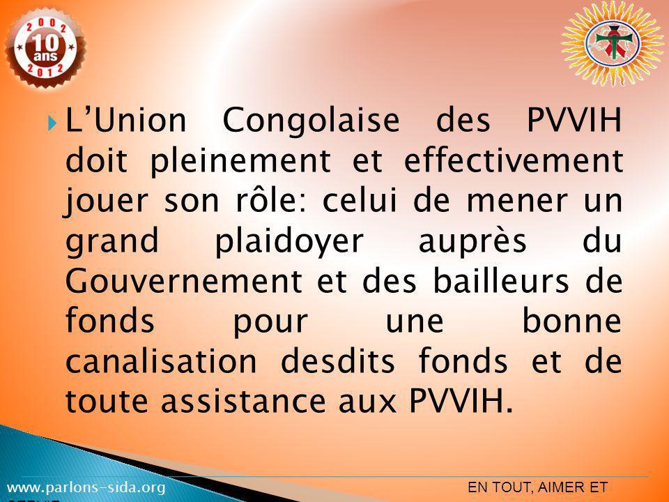 LUnion Congolaise des PVVIH doit pleinement et effectivement jouer son rôle: celui de mener un grand plaidoyer auprès du Gouvernement et des bailleurs