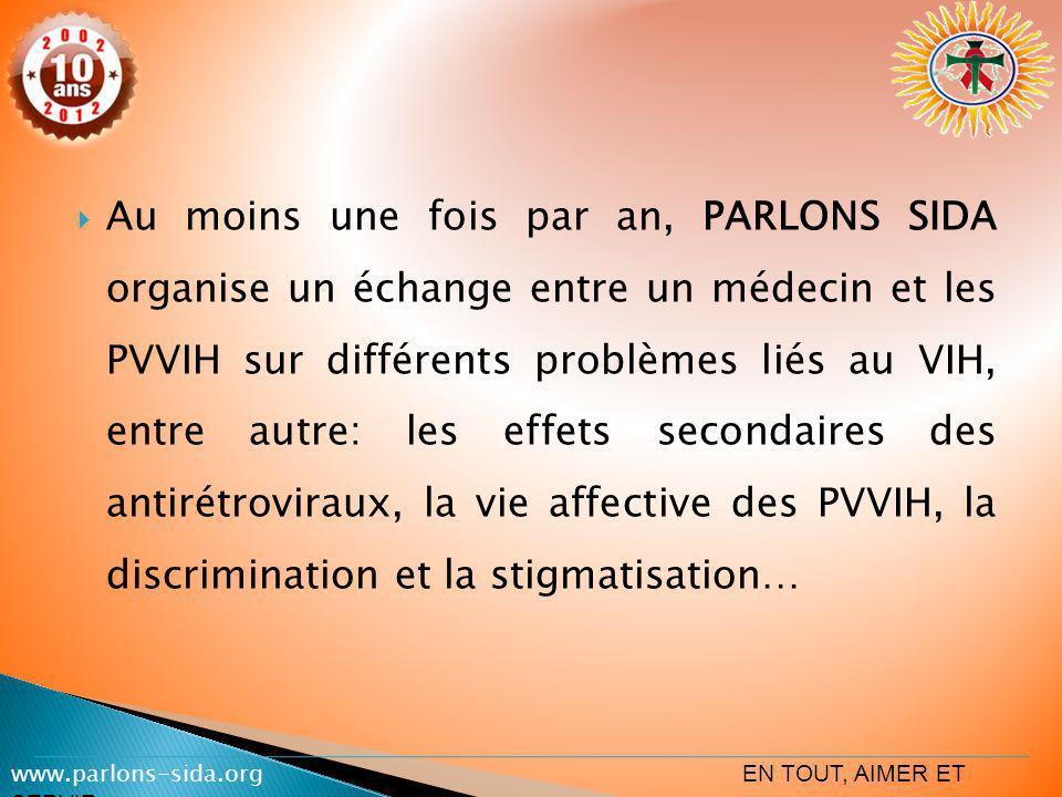 Au moins une fois par an, PARLONS SIDA organise un échange entre un médecin et les PVVIH sur différents problèmes liés au VIH, entre autre: les effets