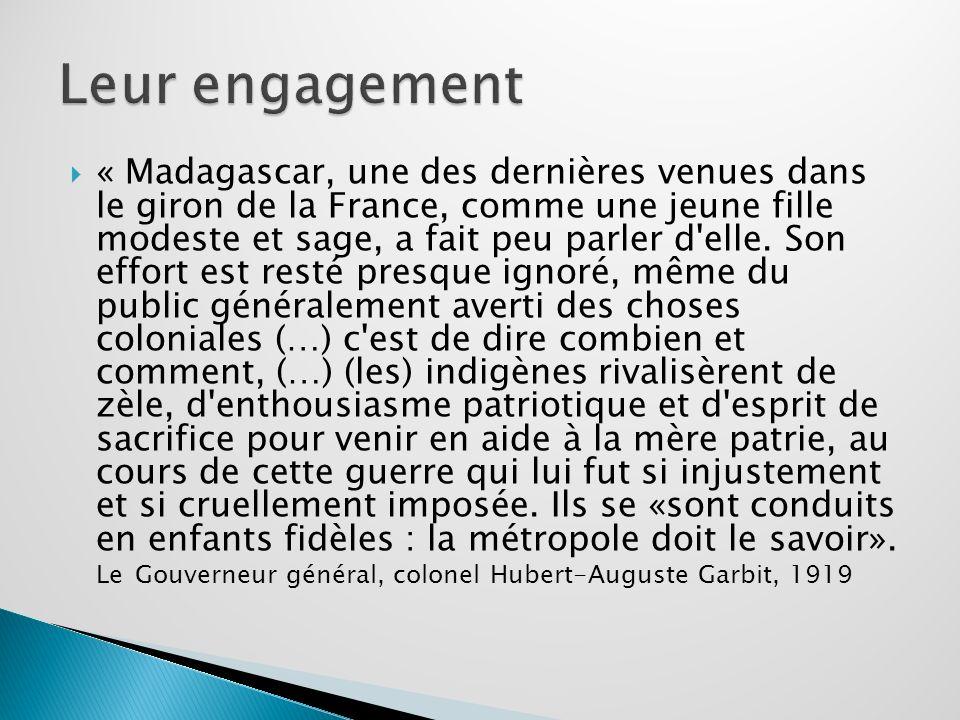 « Madagascar, une des dernières venues dans le giron de la France, comme une jeune fille modeste et sage, a fait peu parler d'elle. Son effort est res