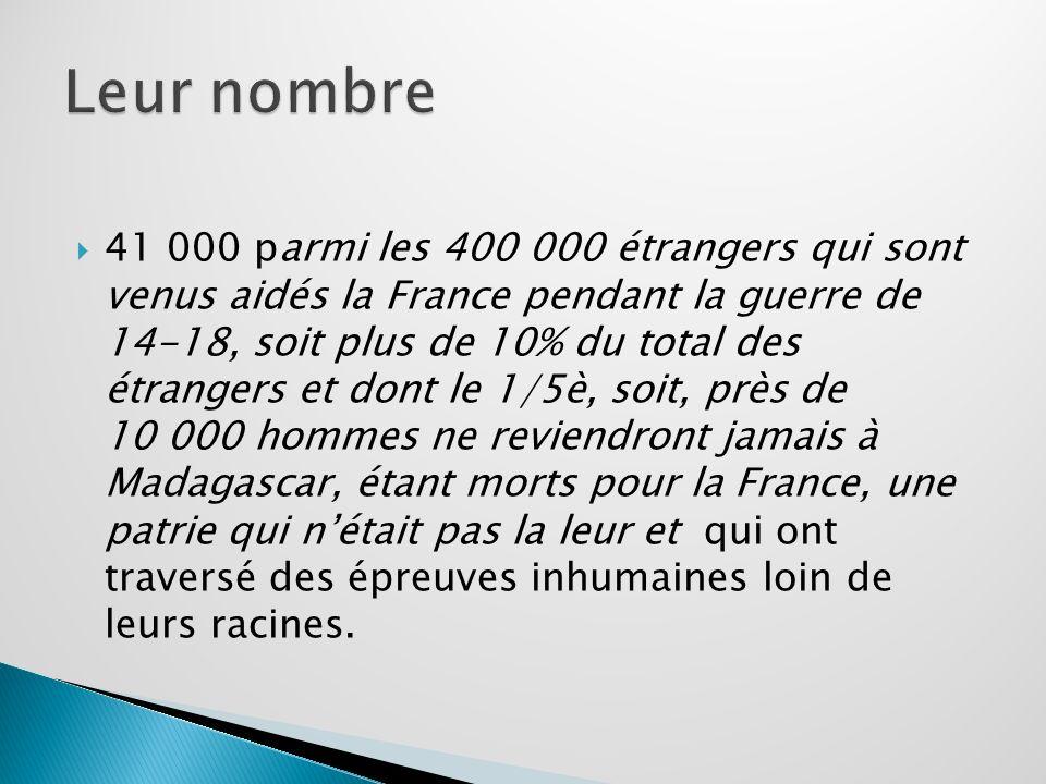 41 000 parmi les 400 000 étrangers qui sont venus aidés la France pendant la guerre de 14-18, soit plus de 10% du total des étrangers et dont le 1/5è,