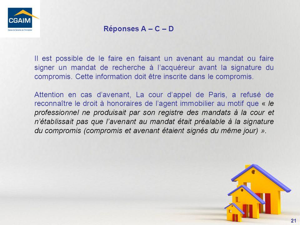 22 9- Le mandat de vente permet de signer un compromis pour le compte du mandant : A.