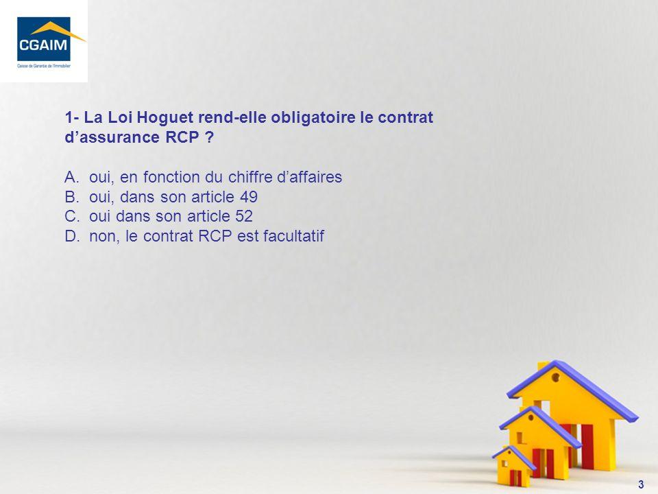 4 Cest larticle 49 de la Loi Hoguet qui rend obligatoire le contrat RCP.