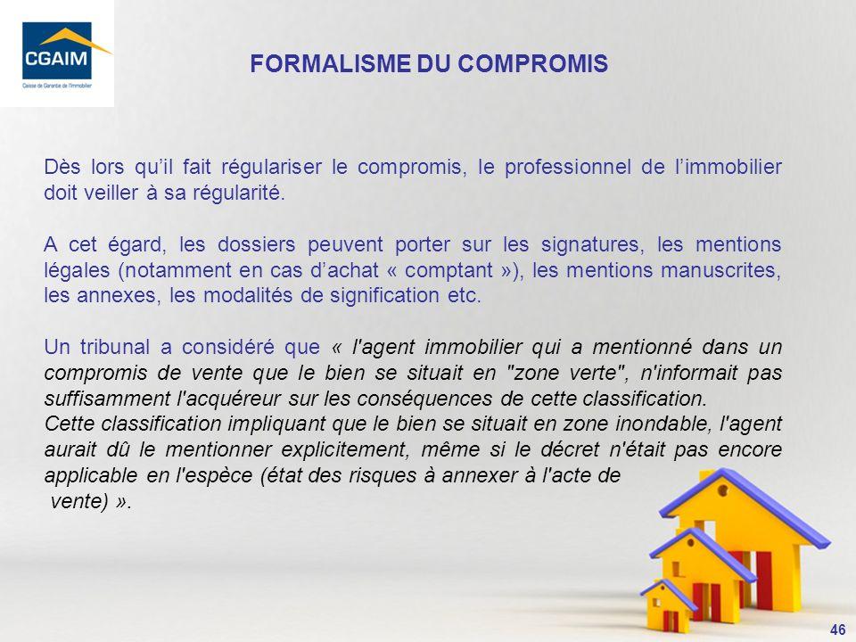 47 Dans un dossier, le compromis de vente prévoit l imputation financière sur le vendeur des travaux de ravalement décidés au jour de sa signature mais non exécutés sur le vendeur.