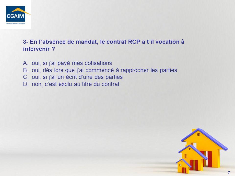 8 En labsence de mandat, le contrat RCP na pas vocation à sappliquer.