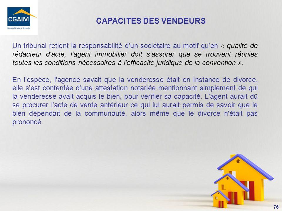 77 Lagent immobilier ne peut vérifier avec exactitude la solvabilité du potentiel acquéreur.