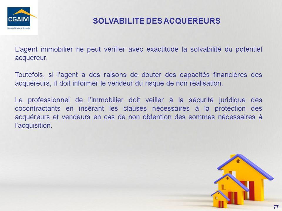 78 Pour rappel, la Cour de cassation confirme la portée du devoir de conseil et dinformation de lagent immobilier.