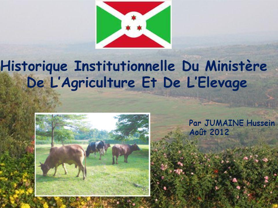 Historique Institutionnelle Du Ministère De LAgriculture Et De LElevage Par JUMAINE Hussein Août 2012