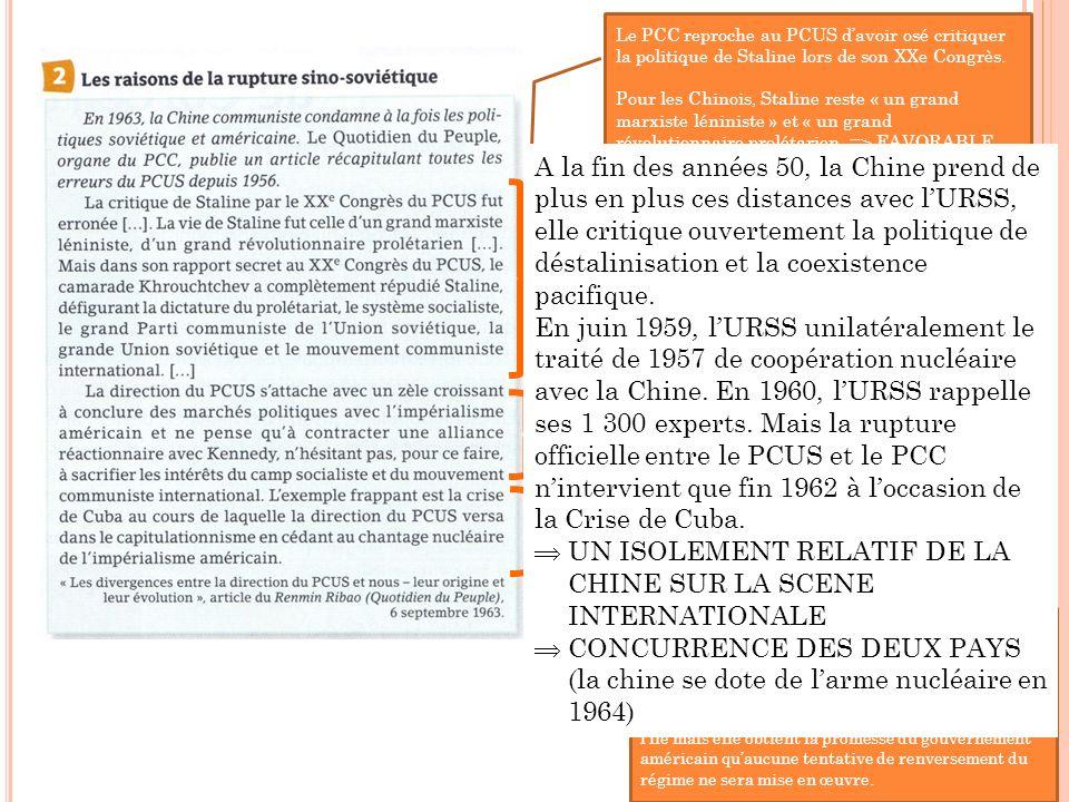 Le PCC reproche au PCUS davoir osé critiquer la politique de Staline lors de son XXe Congrès. Pour les Chinois, Staline reste « un grand marxiste léni