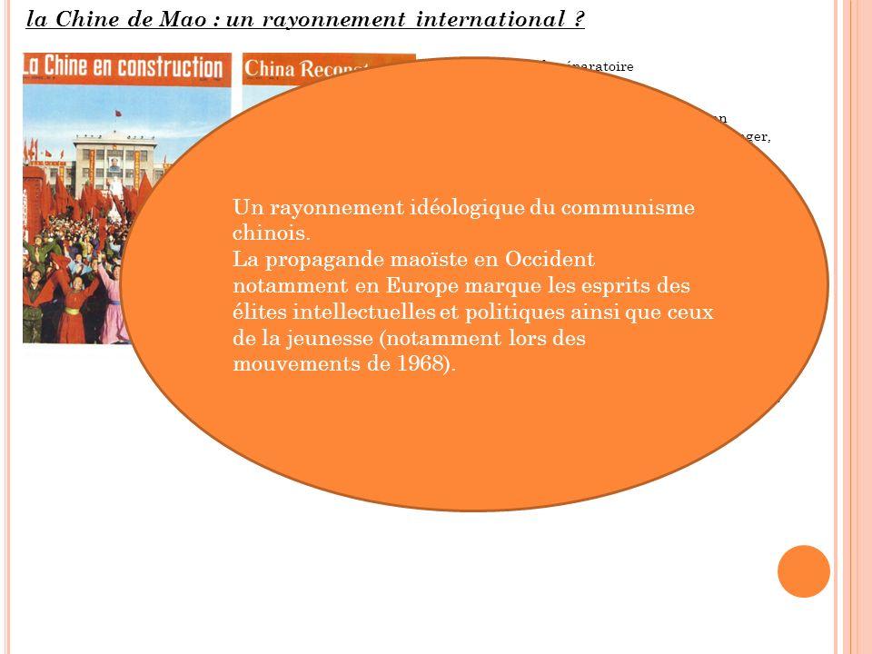 la Chine de Mao : un rayonnement international ? Reprise du travail préparatoire Idées clés > La Chine fait connaître « sa révolution » en publiant de