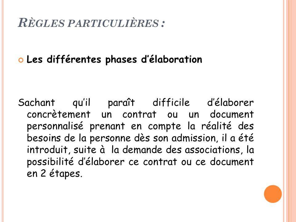 R ÈGLES PARTICULIÈRES : Les différentes phases délaboration Sachant quil paraît difficile délaborer concrètement un contrat ou un document personnalis