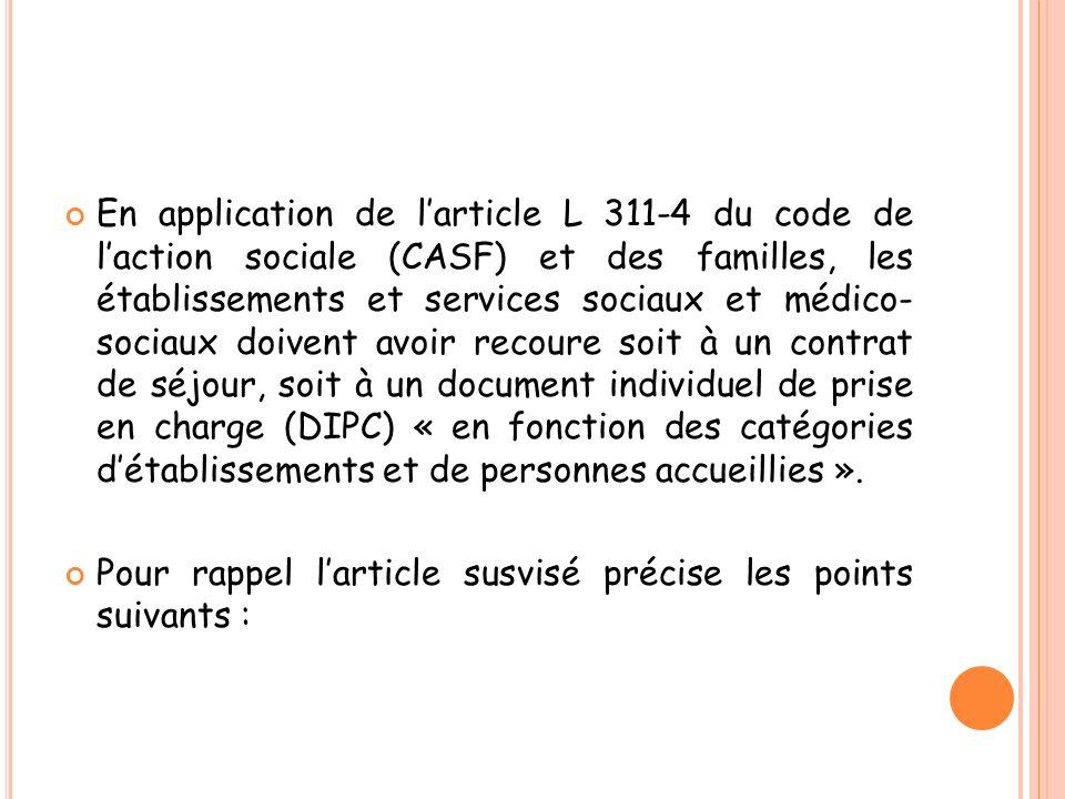 En application de larticle L 311-4 du code de laction sociale (CASF) et des familles, les établissements et services sociaux et médico- sociaux doiven