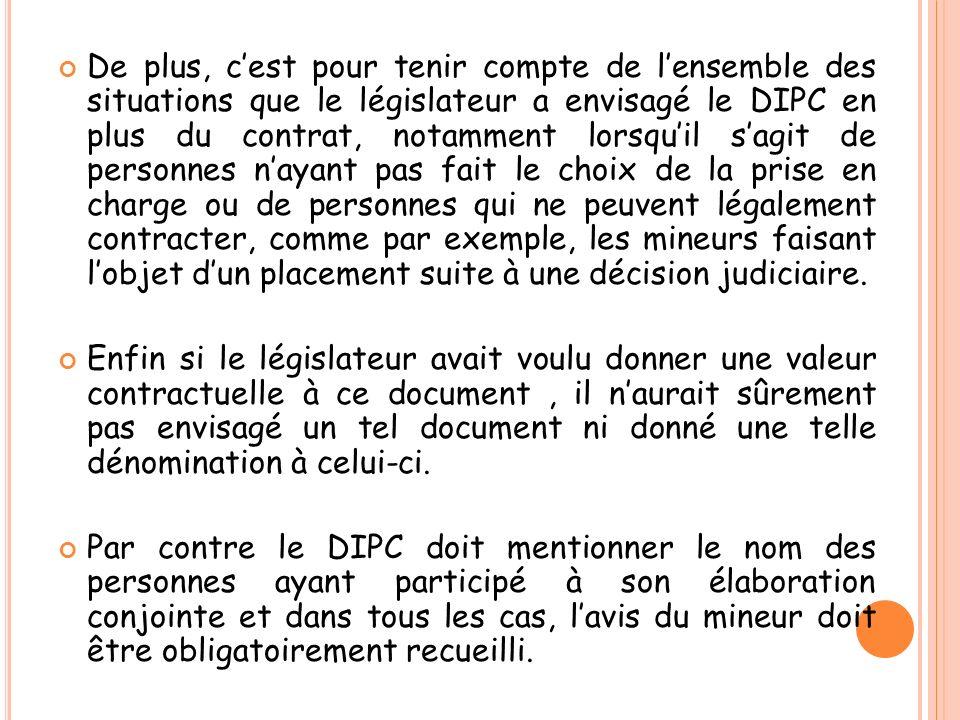 De plus, cest pour tenir compte de lensemble des situations que le législateur a envisagé le DIPC en plus du contrat, notamment lorsquil sagit de pers