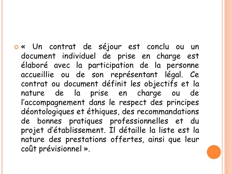 « Un contrat de séjour est conclu ou un document individuel de prise en charge est élaboré avec la participation de la personne accueillie ou de son r