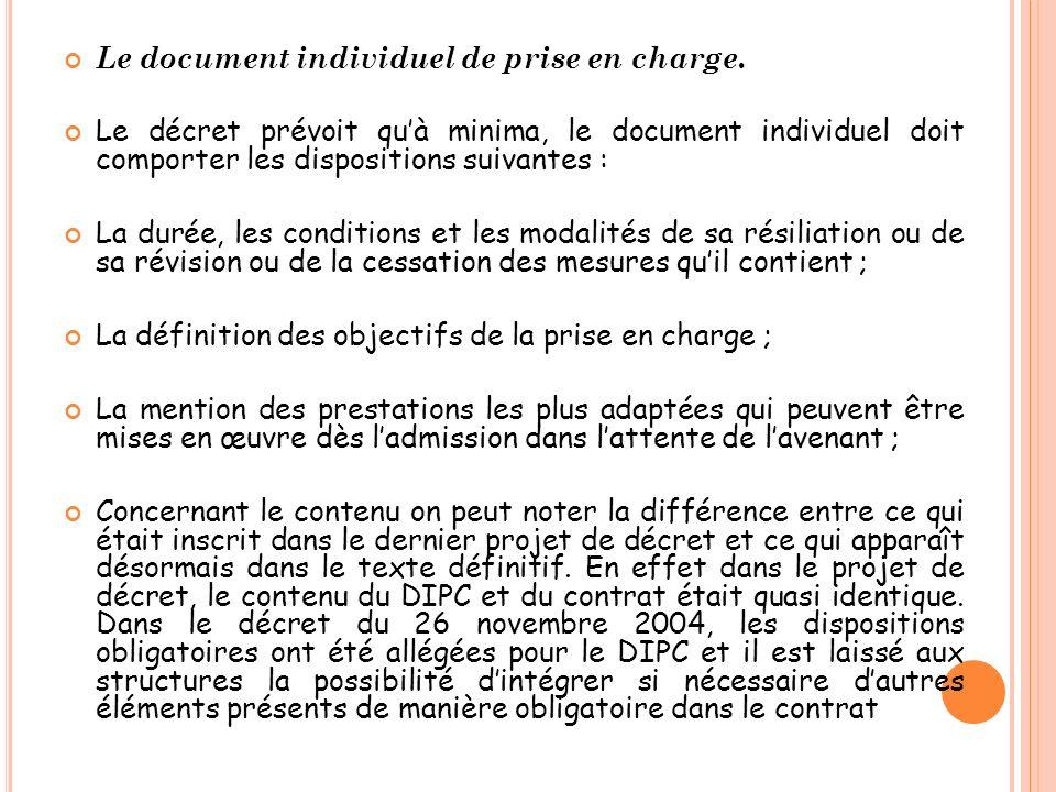 Le document individuel de prise en charge. Le décret prévoit quà minima, le document individuel doit comporter les dispositions suivantes : La durée,