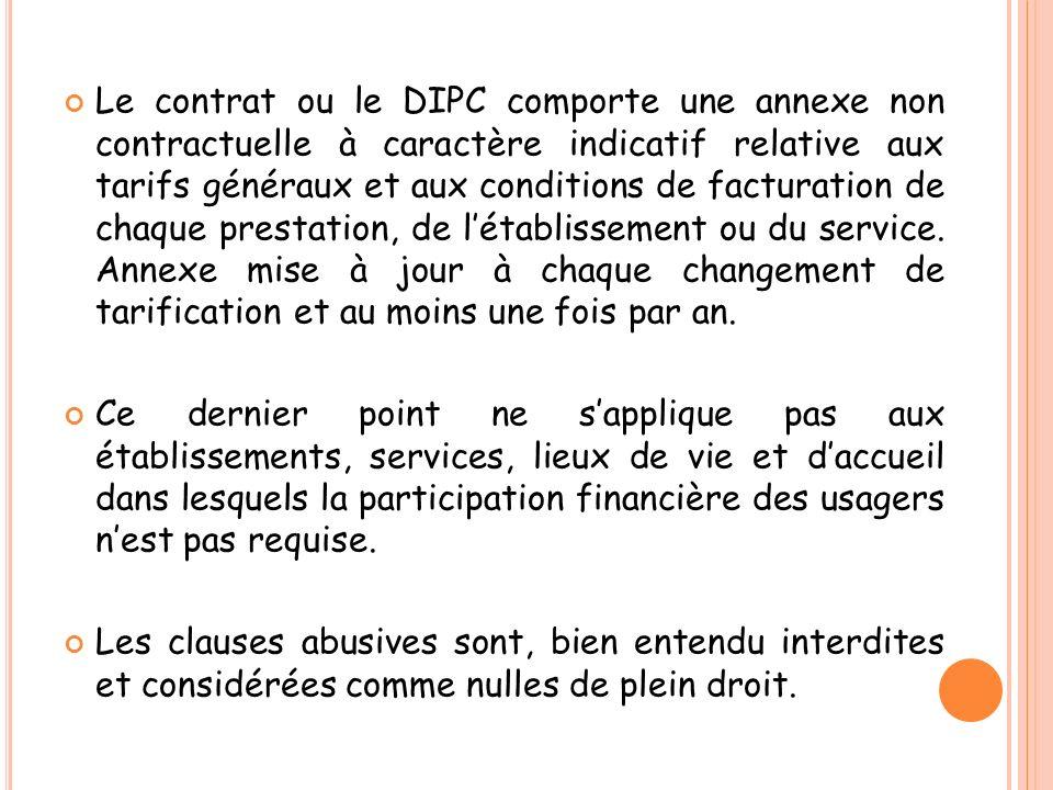 Le contrat ou le DIPC comporte une annexe non contractuelle à caractère indicatif relative aux tarifs généraux et aux conditions de facturation de cha