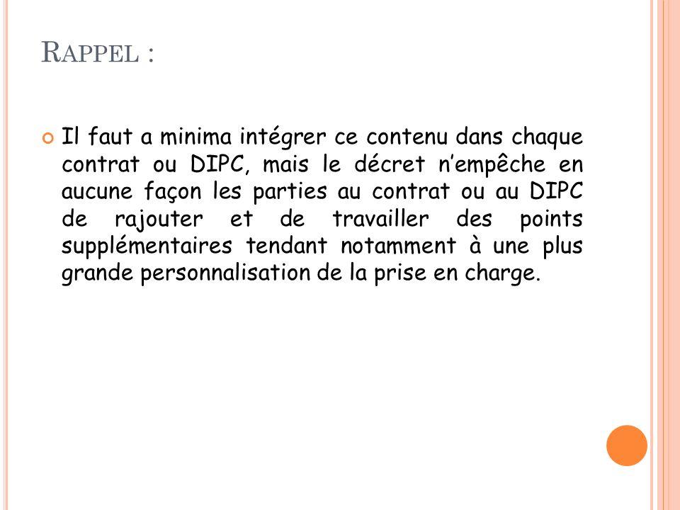 R APPEL : Il faut a minima intégrer ce contenu dans chaque contrat ou DIPC, mais le décret nempêche en aucune façon les parties au contrat ou au DIPC