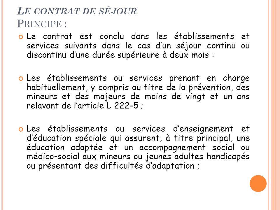 L E CONTRAT DE SÉJOUR P RINCIPE : Le contrat est conclu dans les établissements et services suivants dans le cas dun séjour continu ou discontinu dune