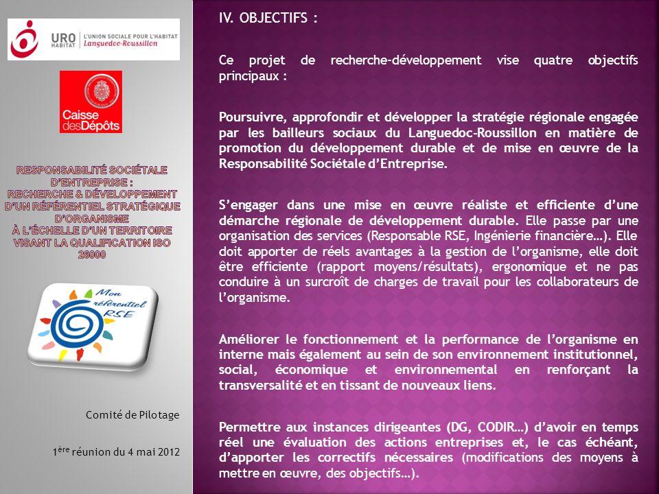 IV. OBJECTIFS : Ce projet de recherche-développement vise quatre objectifs principaux : Poursuivre, approfondir et développer la stratégie régionale e