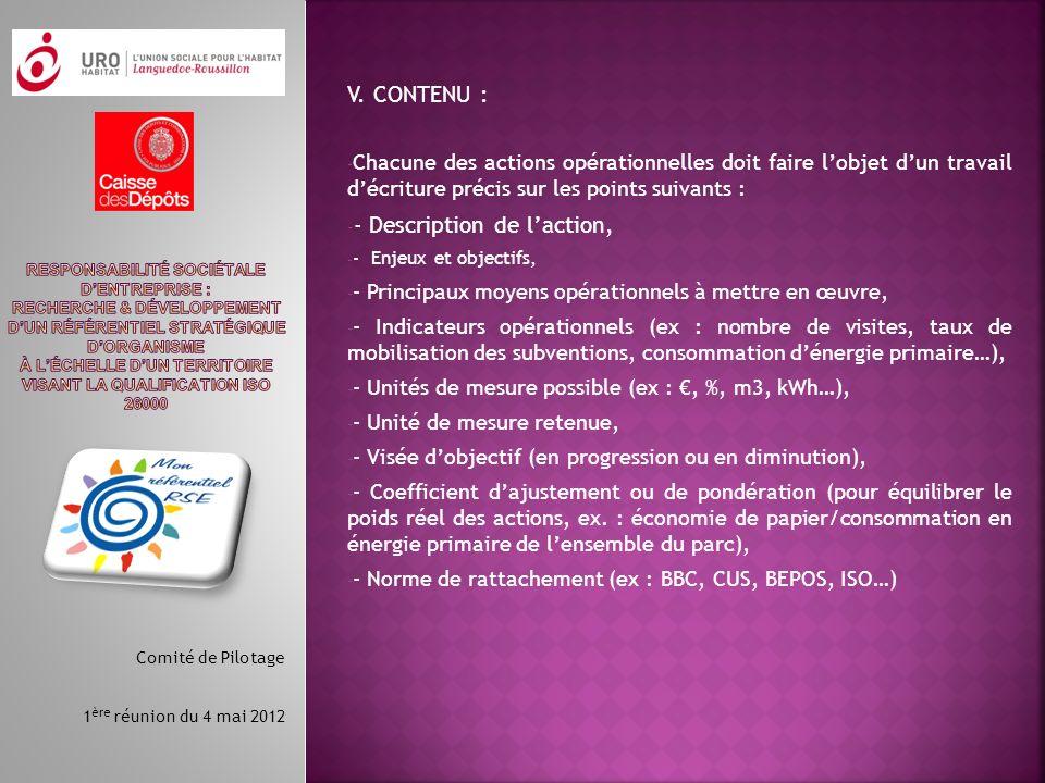 V. CONTENU : - Chacune des actions opérationnelles doit faire lobjet dun travail décriture précis sur les points suivants : - - Description de laction