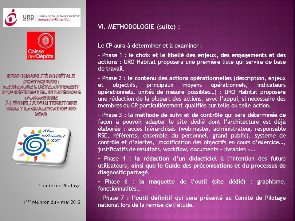 VI. METHODOLOGIE (suite) : Le CP aura à déterminer et à examiner : - Phase 1 : le choix et le libellé des enjeux, des engagements et des actions : URO